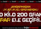 Jandarma'dan Uyuşturucu Operasyonu: 10 Kilo 200 Gram Esrar Ele Geçirildi