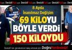 8 Ayda 69 Kilo Verdi