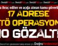 17 Adrese FETÖ Operasyonu: 10 Gözaltı