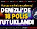 Denizli'de 18 polis FETÖ'den tutuklandı