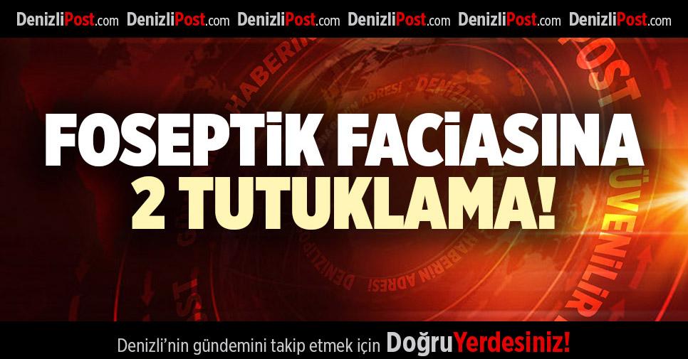 FOSEPTİK FACİASINDA 2 TUTUKLAMA