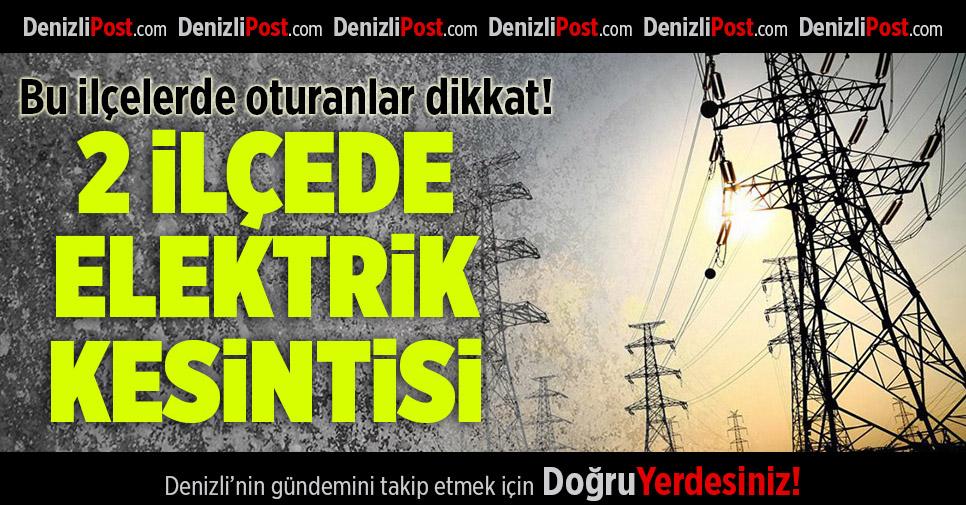 2 ilçede planlı elektrik kesintisi