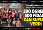 200 Öğrenci 500 Fidana Can Suyunu Verdi