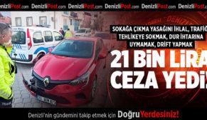 DUR İHTARINA UYMADI, NE KADAR CEZA VARSA YEDİ!