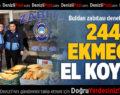 Buldan Zabıtası 244 Ekmeğe El Koydu