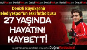 Denizli Büyükşehir Belediyespor'un Eski Futbolcusu Hayatını Kaybetti