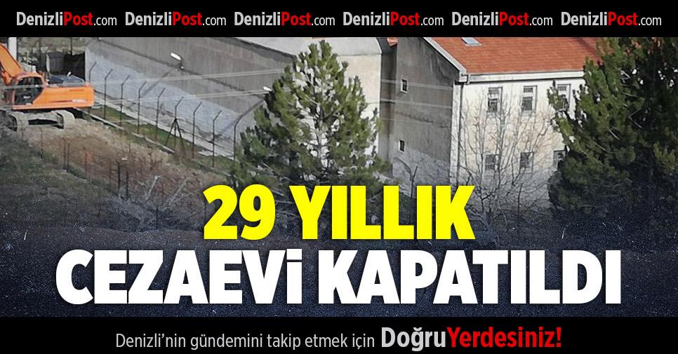 29 Yıllık Cezaevi Kapatıldı