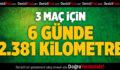 3 Maç İçin 6 Günde 2381 Kilometre!