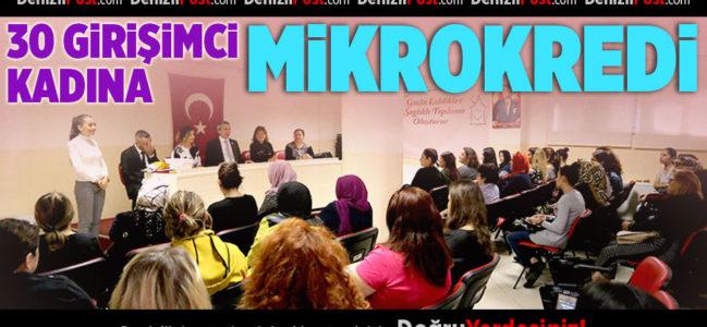 30 Girişimci Kadına 'Mikrokredi'