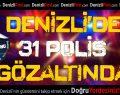 Denizli'de 31 polis FETÖ'den gözaltında
