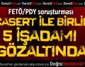Denizli'de 6 işadamı FETÖ'den gözaltına alındı