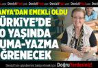 Almanya'dan emekli 70 yaşındaki gurbetçi kadın, okuma yazma öğrenecek