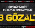 Son Günlerin En Büyük Operasyonu; 93 Gözaltı!