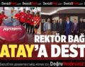 ALATAY Projesi'ne Rektör Bağ'dan Destek