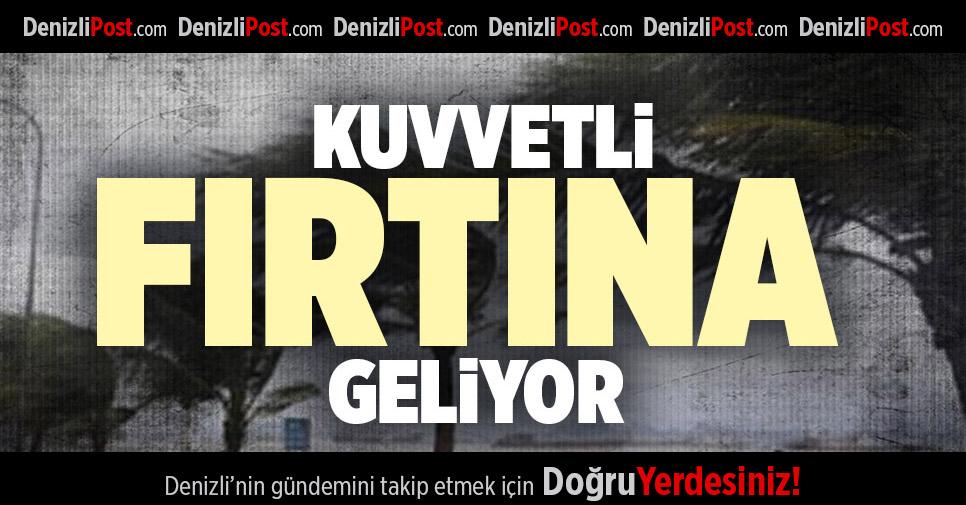 KUVVETLİ FIRTINA GELİYOR