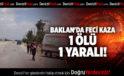 BAKLAN'DA FECİ KAZA 1 ÖLÜ BİR YARALI
