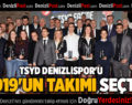 TSYD DENİZLİSPOR'U 2019'UN TAKIMI SEÇTİ