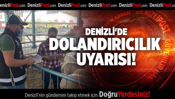 DENİZLİ'DE DOLANDIRICILIK UYARISI