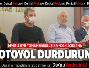 DENİZLİ SİVİL TOPLUM KURULUŞLARINDAN AÇIKLAMA'OTOYOL DURDURUN'