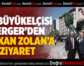 AB Büyükelçisi Berger'den Başkan Osman Zolan'a ziyaret