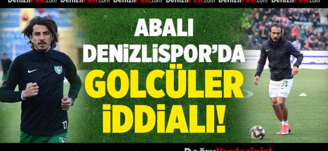 Abalı Denizlispor'da golcüler iddialı