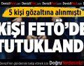 Acıpayam'da FETÖ'den 3 Tutuklama