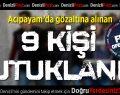 Acıpayam'da FETÖ Soruşturmasında 9 Kişi Tutuklandı