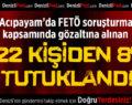Acıpayam'da FETÖ'den Gözaltına Alınan 22 Kişiden 8'i Tutuklandı