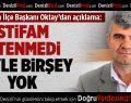 Acıpayam İlçe Başkanı Oktay'dan açıklama