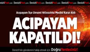 ACIPAYAM KARANTİNA ALTINA ALINDI