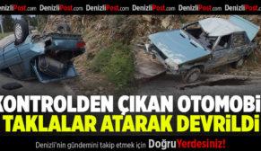 Kontrolden Çıkan Otomobil Taklalar Atarak Devrildi