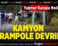 Kamyon Şarampole Devrildi