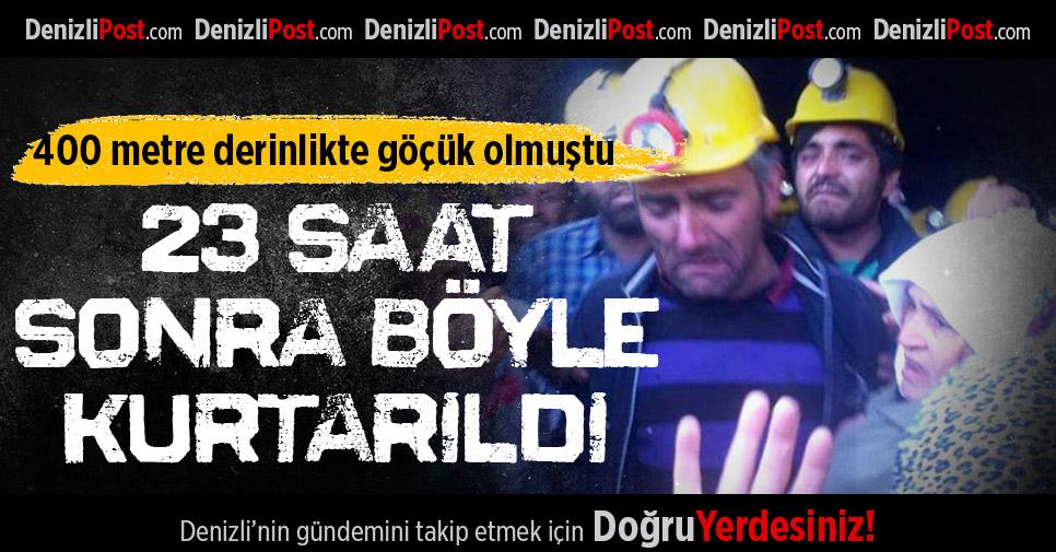 Maden işçisi 23 saat sonra kurtarıldı