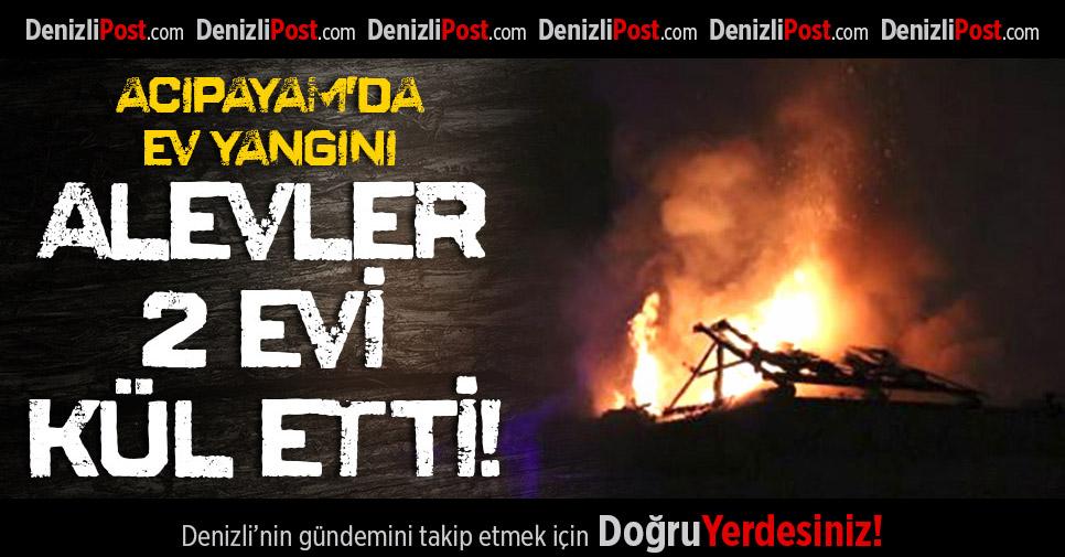 Acıpayam'da Ev Yangını: Alevler 2 Evi Kül Etti