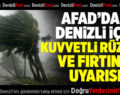 AFAD'dan Denizli'de kuvvetli rüzgar ve fırtına uyarısı