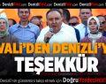 VALİ'DEN DENİZLİ'YE TEŞEKKÜR