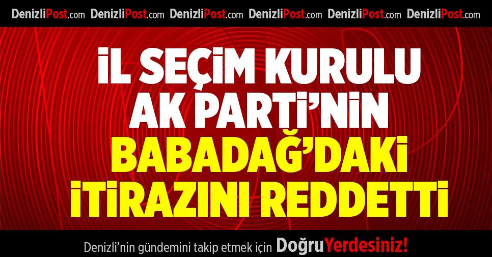 İl Seçim Kurulu, AK Parti'nin Babadağ'daki İtirazını Reddetti