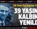 AK Parti İlçe Başkan Yardımcısı Kalbine Yenildi