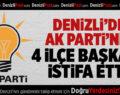 AK Parti'den 4 ilçe başkanı istifa etti