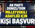 AK Parti Denizli'den 37 kişi milletvekili adaylığı için başvurdu