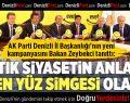 AK Parti Denizli İl Başkanlığı'nın Yeni Kampanyasını Bakan Zeybekci Tanıttı