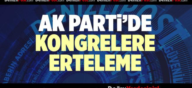 AK PARTİ'DE KONGRELERE ERTELEME