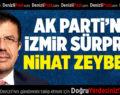 AK Parti'nin İzmir Sürprizi: Nihat Zeybekci