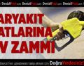Akaryakıt fiyatlarına ÖTV zammı