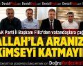 AK Parti İl Başkanı Filiz'den vatandaşlara çağrı