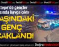 Aktepe Mahallesi'nde Bıçaklı Kavga Çıktı: 1 Yaralı