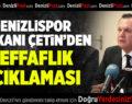 Denizlispor Başkanı Ali Çetin'den Şeffaflık Açıklaması