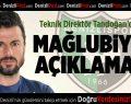 Teknik Direktör Ali Tandoğan'dan Mağlubiyet Açıklaması