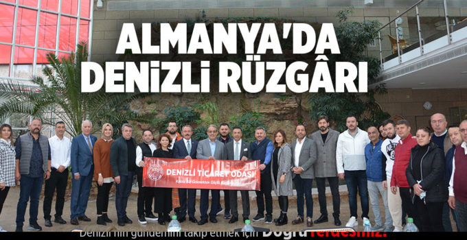 ALMANYA'DA DENİZLİ RÜZGÂRI ESTİRİYOR