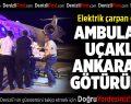 Elektrik çarpan genç ambulans uçakla Ankara'ya götürüldü